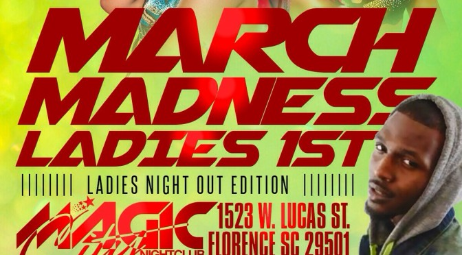 Saturday March 1st #MagicCity Florence, SC