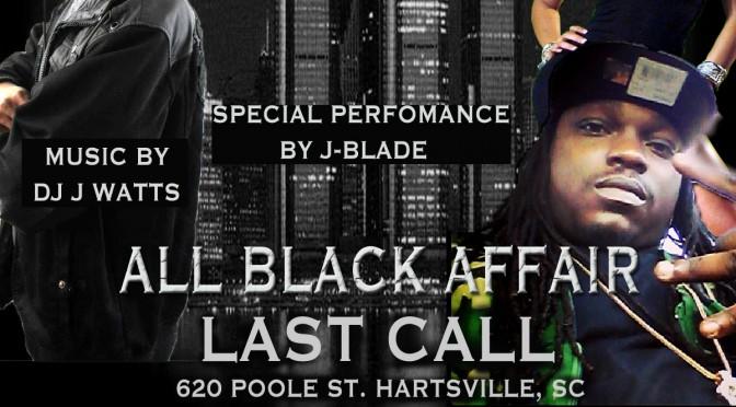 All Black Leo Bash Friday Aug. 1st #Hartsville, SC #Last Call